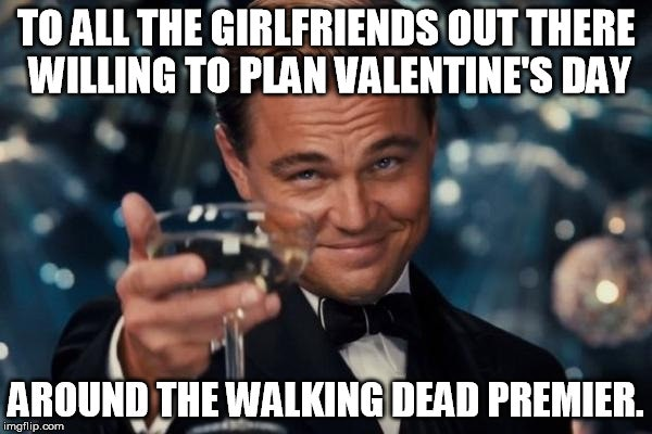 I Mean, The Walking Dead ...