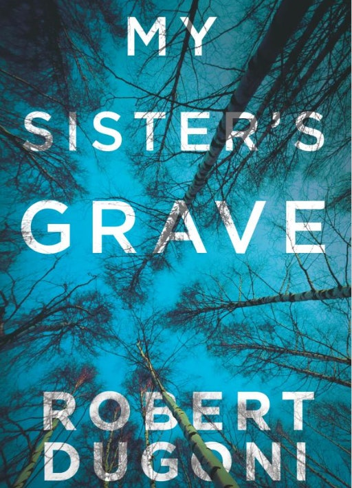 3My Sisters Grave By Robert Dugoni
