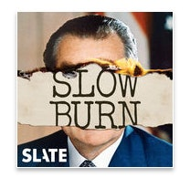 Slow Burn takes a deep dives into the Watergate scandal.