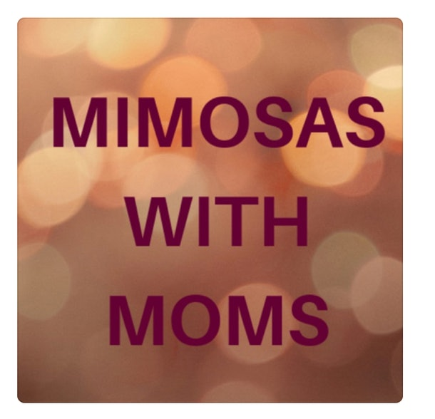 "A bokeh background with the words ""Mimosas With Moms"" in burgundy."