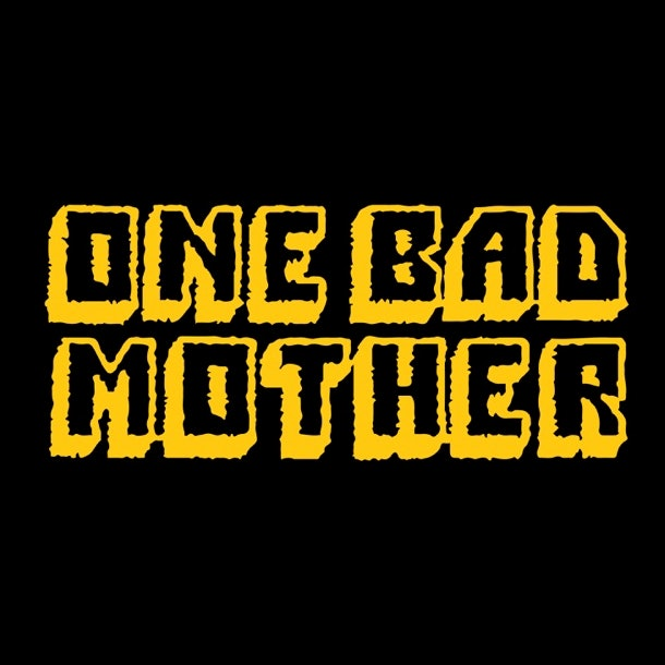 "A black background with the words ""One Bad Mother"" in yellow font."