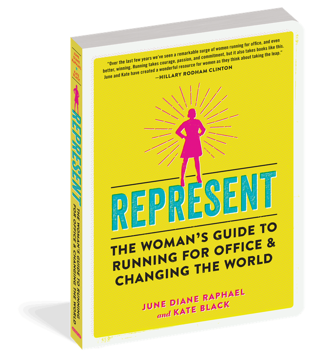 'REPRESENT: The Woman's Guide to Running for Office & Changing the World' by June Diane Raphael and Kate Black