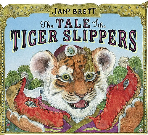 'The Tale Of The Tiger Slippers' by Jan Brett (G. Putnam & Sons)