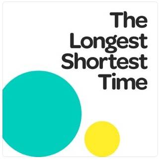 "The Longest Shortest Time was featured in the 2017 Time roundup of ""50 Best Podcasts Right Now."""