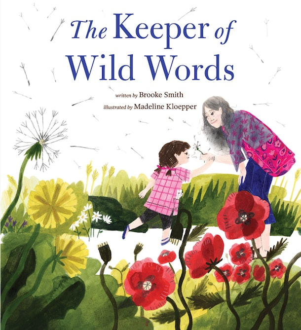 The Keeper Of Wild Words by Brooke Smith, illustrated by Madeline Kloepper